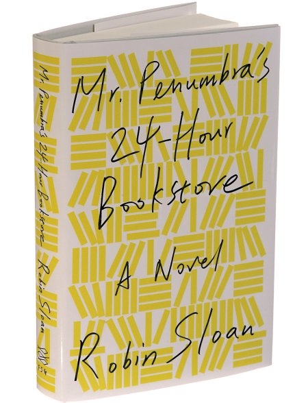 Mr Penumbra's 24-Hour-Bookstore by Robin Sloan